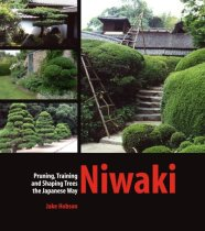Niwaki: Pruning, Training and Shaping Japanese Garden Trees