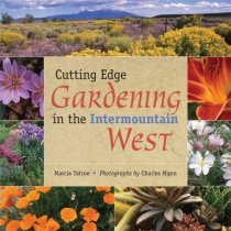 Cutting Edge Gardening in the Intermountain West