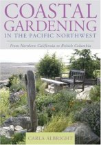 Coastal Gardening in the Pacific Northwest: From Northern California to British Columbia