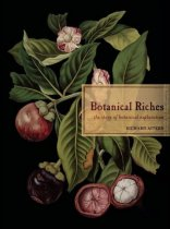 Botanical Riches: The Story of Botanical Exploration