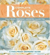 Complete Roses: Featuring 100 Easy-Growing Favorites